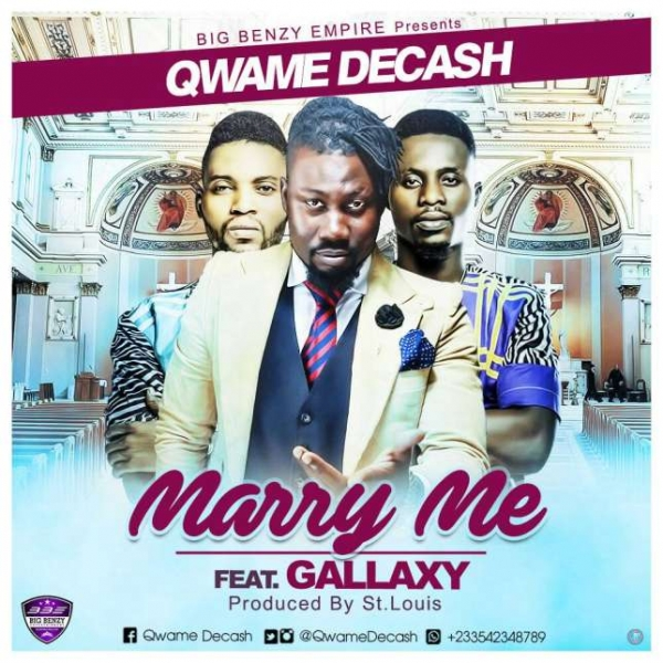 Qwame Decash - Marry Me feat. Gallaxy (Prod. by St. Louis)